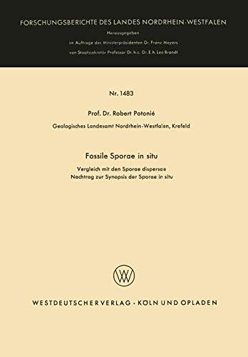 Fossile Sporae in situ: Vergleich Mit Der Sporae Dispersae Nachtrag Zur Synopsis Der Sporae In Situ (Forschungsberichte Des Landes Nordrhein-Westfalen) (German Edition)