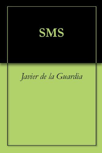 SMS por Javier de la Guardia