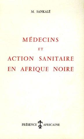 Médecins et Action sanitaire en Afrique Noire