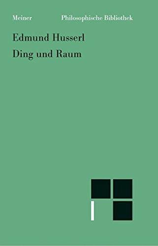 Ding und Raum: Vorlesungen 1907 (Philosophische Bibliothek)