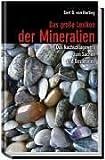Das große Lexikon der Mineralien. Das Nachschlagewerk zum Suchen und Bestimmen