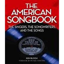 American Songbook: The Singers, Songwriters & The Songs: The Singers, the Songwriters, the Songs