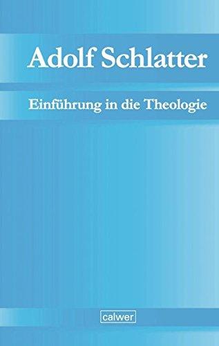 Adolf Schlatter - Einführung in die Theologie