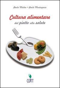 Cultura alimentare. Dal piatto alla salute. Per gli Ist. Tecnici e professionali. Con espansione online