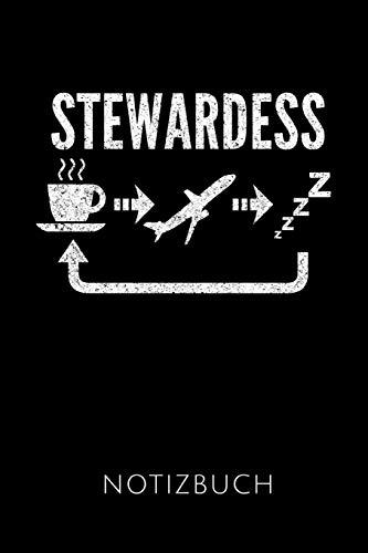 STEWARDESS NOTIZBUCH: Geschenkidee für Stewardessen und Flugbegleiterinnen | Notizbuch Journal Tagebuch | 110 linierte Seiten | Format 6x9 DIN A5 | ... Autorennamen für mehr Designs zu diesem - Luftfahrt Themen Kostüm
