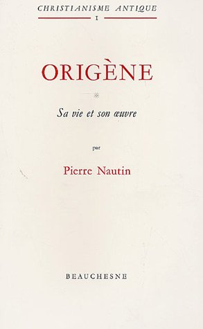 Origène, tome 1 : Sa vie, son oeuvre