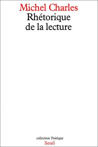 Rhétorique de la lecture par Charles