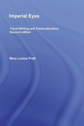 Imperial Eyes: Travel Writing and Transculturation (English Edition)