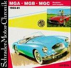 Schrader-Motor-Chronik, Band 45: MGA, MGB, MGC, Roadster und Coupes 1955-81