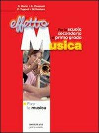 Effetto musica. Modulo A: Capire la musica. Per la Scuola media