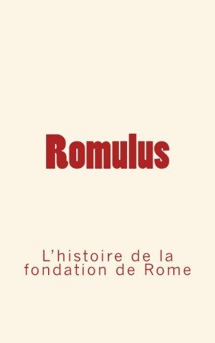 Romulus : l'histoire de la fondation de Rome