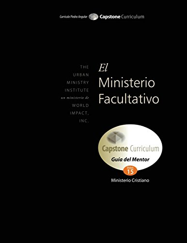 El Ministerio Facultativo, Guía del Mentor: Capstone Module 15, Spanish