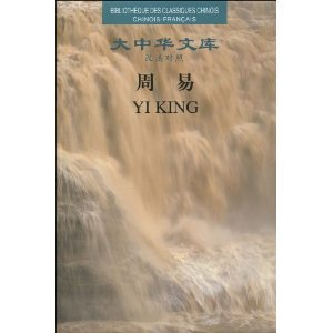 Yi King : Edition bilingue français-chinois par Paul-Louis-Félix Philastre