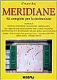 Meridiane. Kit completo per la costruzione