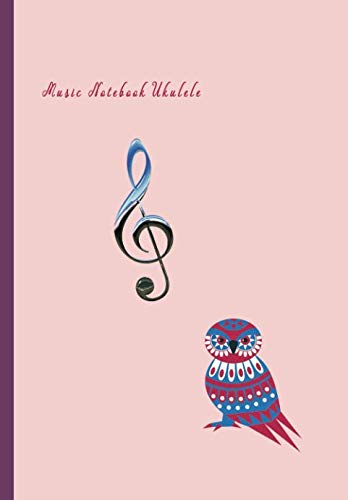 Music Notebook Ukulele: Composition and Songwriting Ukulele Music Song with Chord Boxes and Lyric Lines Tab Blank Notebook Manuscript Paper Journal ... or Musician Pink Color and Owl Bird Cover (Ukulele Tuner Beste)