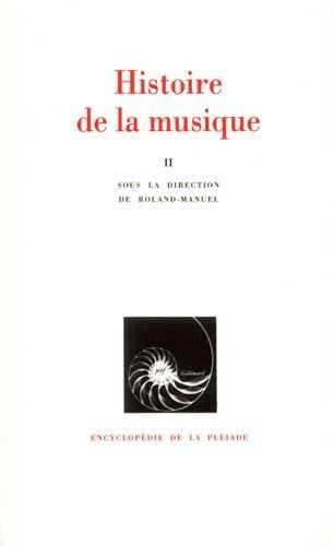 Histoire de la musique, tome 2 : Du XVIIIe siècle à nos jours