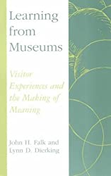 Learning from Museums: Visitor Experiences and the Making of Meaning (American Association for State & Local History)