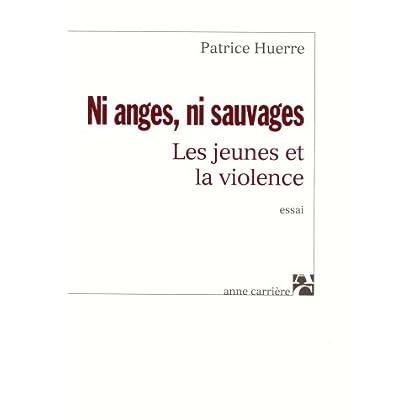 Ni anges, ni sauvages : Les Jeunes et la violence