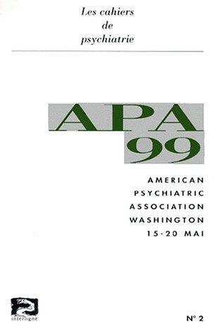 APA 99. American psychiatric association, Washington 15-20 mai