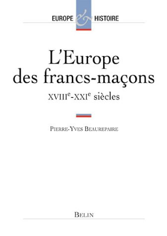 leurope-des-francs-macons-xviiie-xxe-siecles