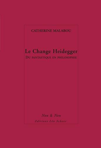 Lire un Le Change Heidegger: Du fantastique en philosophie pdf