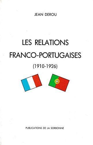 Les relations franco-portugaises à l'époque de la première République parlementaire libérale : 5 octobre 1910-28 mai 1926