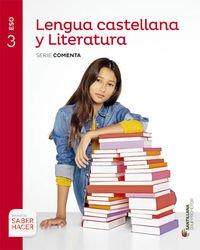 LENGUA CASTELLANA Y LITERATURA SERIE COMENTA 3 ESO SABER HACER