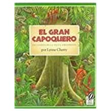 The Great Kapok Tree /Gran Capoquero (English and Spanish Edition) by Lynne Cherry (1994-07-01)