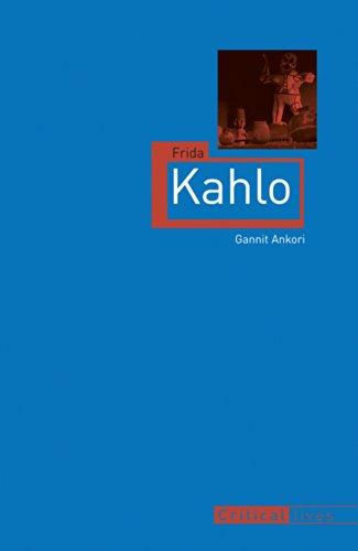 Frida Kahlo (Critical Lives) (English Edition) eBook: Ankori ...