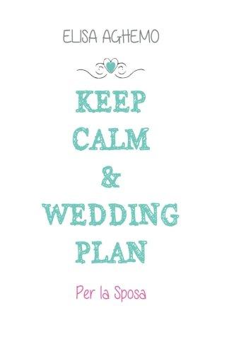 Per la sposa. Keep calm & wedding plan