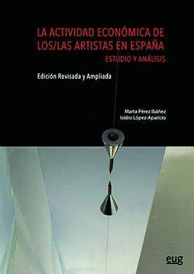 Actividad económica de los/las artistas en España (2ª ED.)La por Marta Pérez Ibáñez