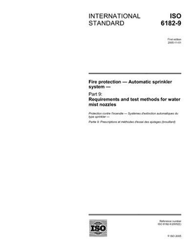 ISO 6182-9:2005, Fire protection - Automatic sprinkler system - Part 9: Requirements and test methods for water mist nozzles