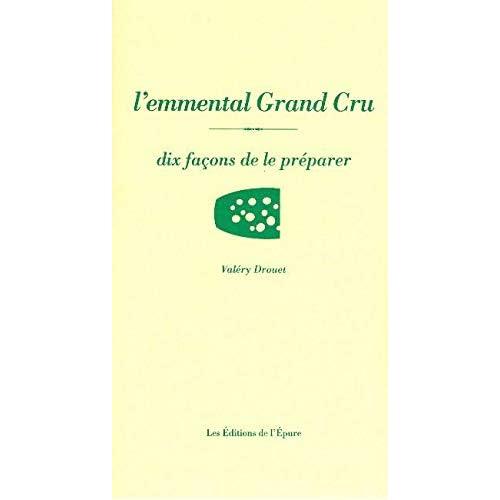 L' Emmental Grand Cru, dix façons de le préparer