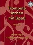 Trompete lernen mit Spaß: 135 Lieder und Duette. Band 2. Trompete.