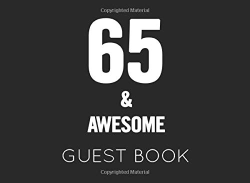 65 & Awesome Guest Book: Black and White Guest Book for 65th Birthday Party. Fun gift for someone's birthday, perfect present for a friend or a family member (Birthday Party-ideen 65th)