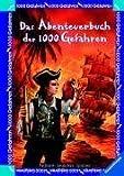 Das Abenteuerbuch der 1000 Gefahren: Suche nach dem Piratenschatz/Abenteuer in der Eishöhle/Das Grab der Mumie