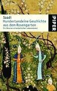 Hundertundeine Geschichte aus dem Rosengarten: Ein Brevier orientalischer Lebenskunst