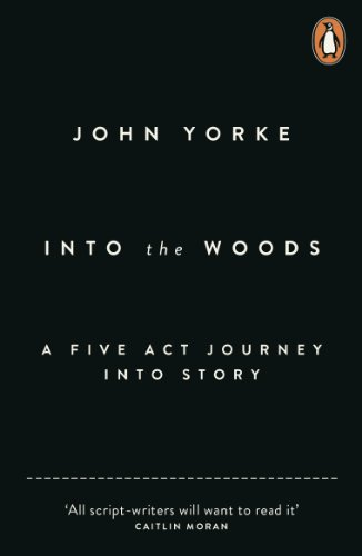 Into The Woods: How Stories Work and Why We Tell Them