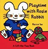 Playtime with Rosie Rabbit (Lift-The-Flap Book)