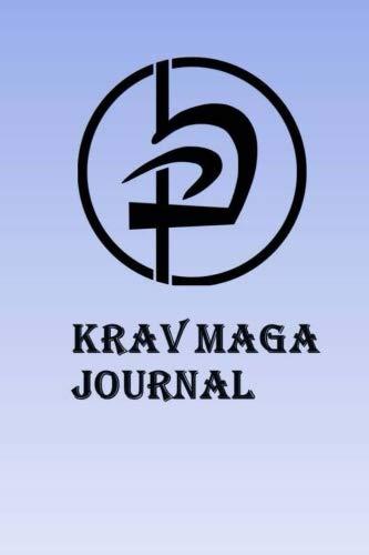 Krav Maga Journal: Keep track of your Krav Maga self defense techniques in this Krav Maga Journal por Lawrence Westfall