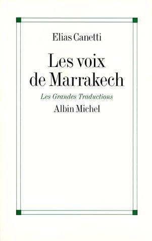 Les voix de Marrakech : Journal d'un voyage par Elias Canetti