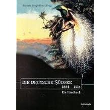 Die deutsche Südsee 1884-1914 - Ein Handbuch