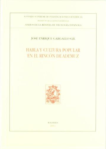 Habla y cultura popular en el Rincón de Ademuz (Anejos Revista de Filología Española) por José Enrique Gargallo Gil