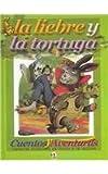 La liebre y la tortuga/The turtle and the hare (Cuentos Y Aventuras)