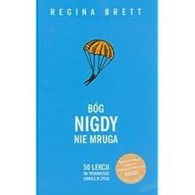 Bog nigdy nie mruga by Regina Brett (2012-08-02)