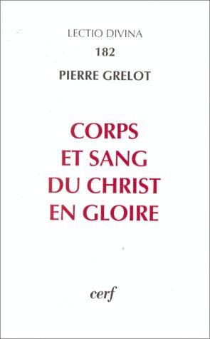 Corps et sang du Christ en gloire : Enquête dogmatique