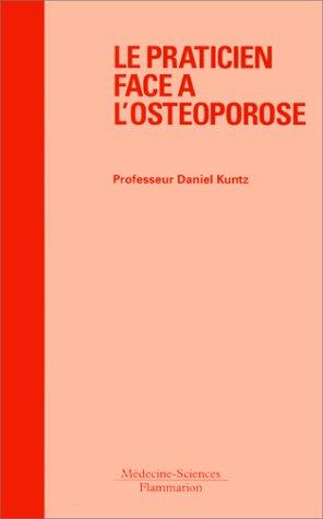 Le praticien face à l'ostéoporose par Daniel Kuntz