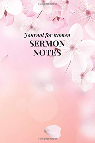 Sermon Notes Journal for Women: Blossoming Light Pink Sakura Flowers Personal Organize Notebook Taking Journal Bible and Motivations Write Down Prayer ... Scripture Notes & Key points Church Notebook