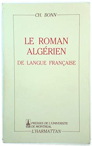 ROMAN ALGÉRIEN DE LANGUE FRANÇAISE par Charles Bonn (Broché)