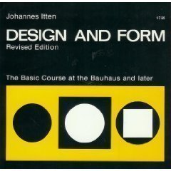 Design and Form: The Basic Course at the Bauhaus and Later Revised Edition by Itten, Johannes published by Van Nostrand Reinhold (1976)